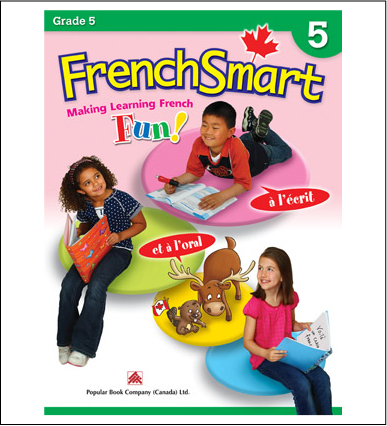 Canadian Curriculum French Workbook FrenchSmart grade 5