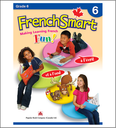 Canadian Curriculum French Workbook FrenchSmart grade 6