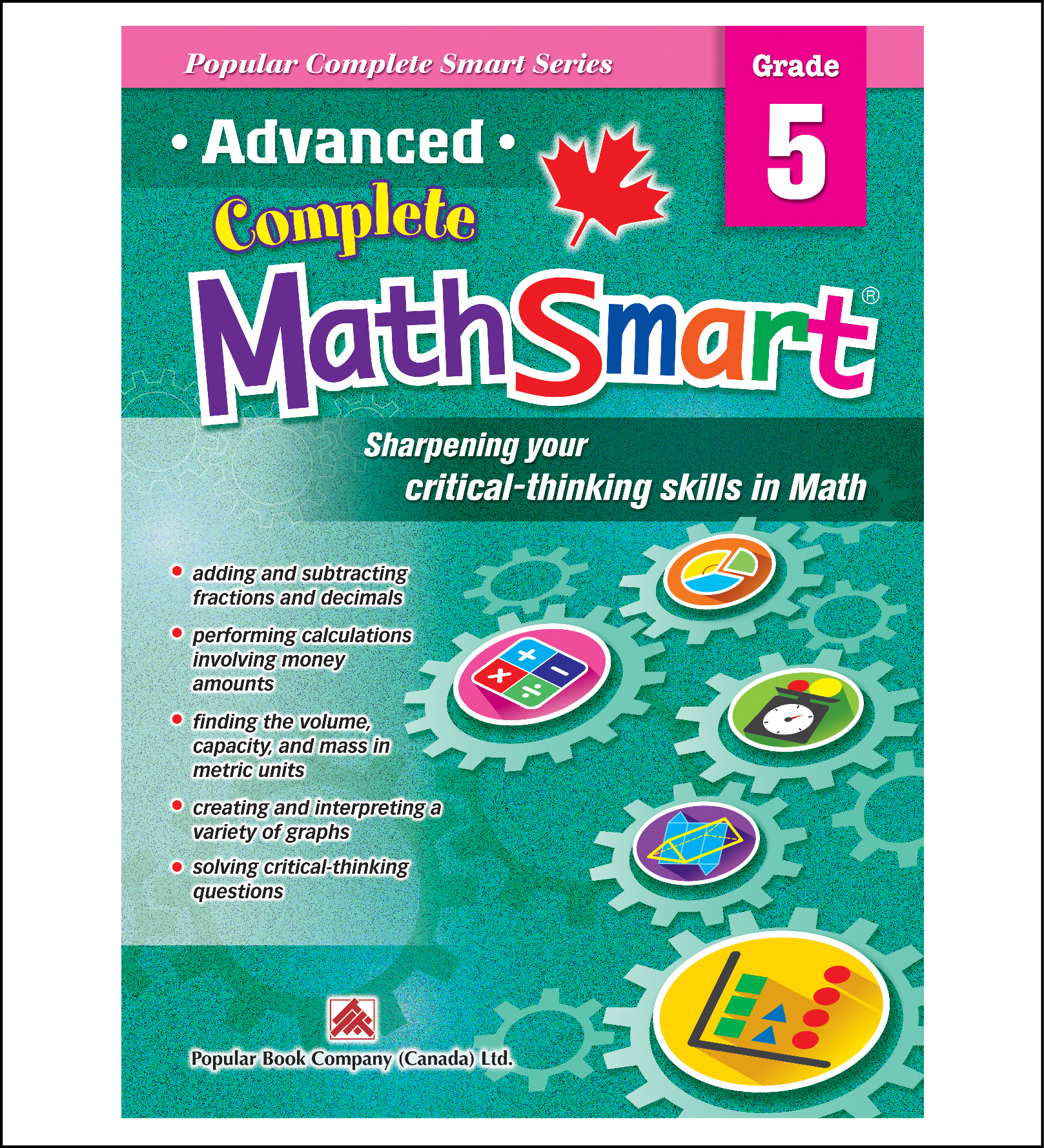 Canadian Curriculum Math Workbook Advanced Complete MathSmart grade 5