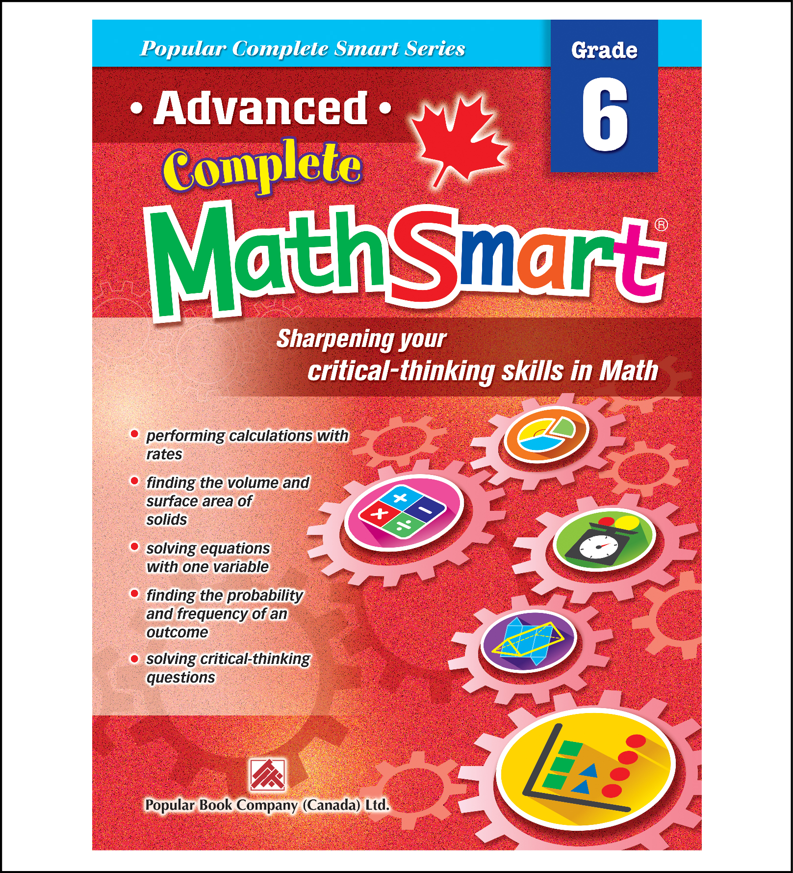 Canadian Curriculum Math Workbook Advanced Complete MathSmart grade 6