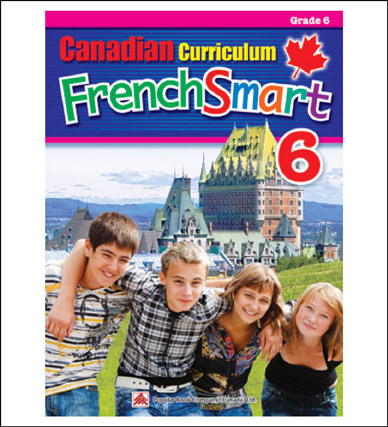 French Workbook Canadian Curriculum FrenchSmart Grade 6
