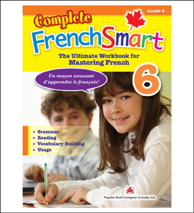 Canadian Curriculum French Workbook Complete FrenchSmart grade 6
