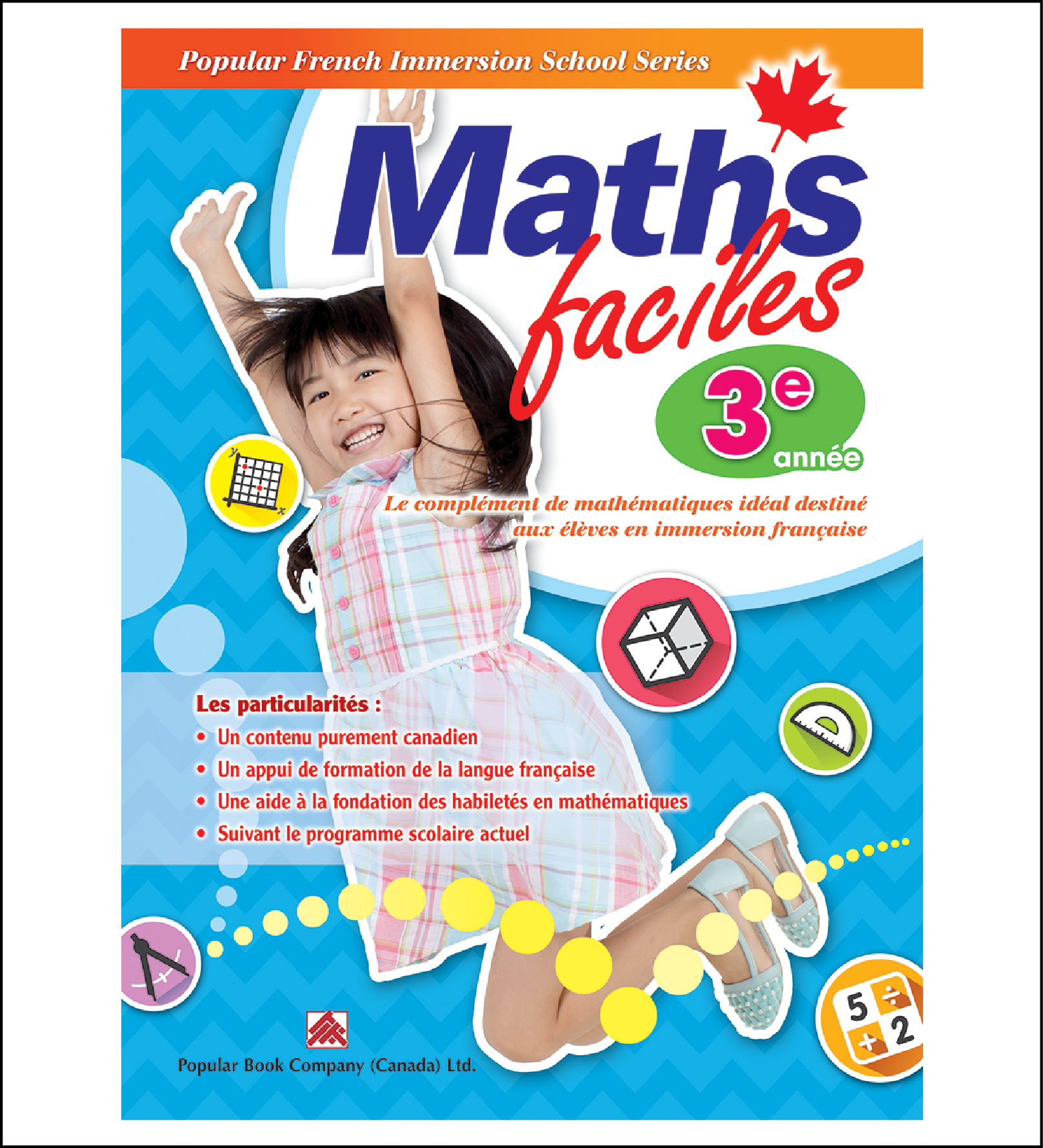 Canadian Curriculum Workbook for French Immersion School Maths faciles grade 3